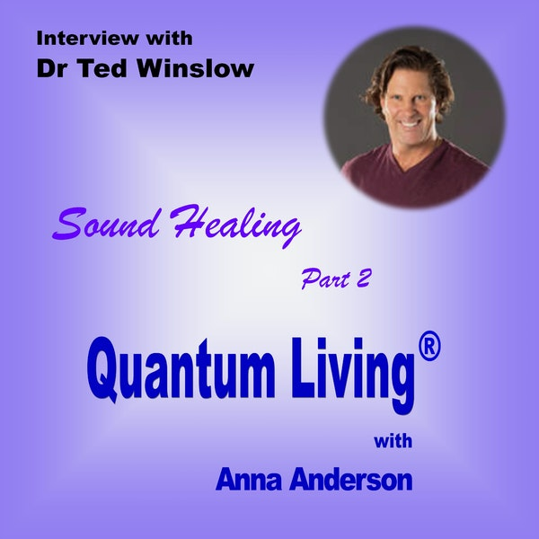 Sound Healing with Dr Ted Winslow PART 2 | QL023 Image