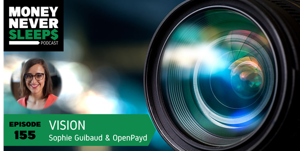 155: Vision | Sophie Guibaud and OpenPayd Image
