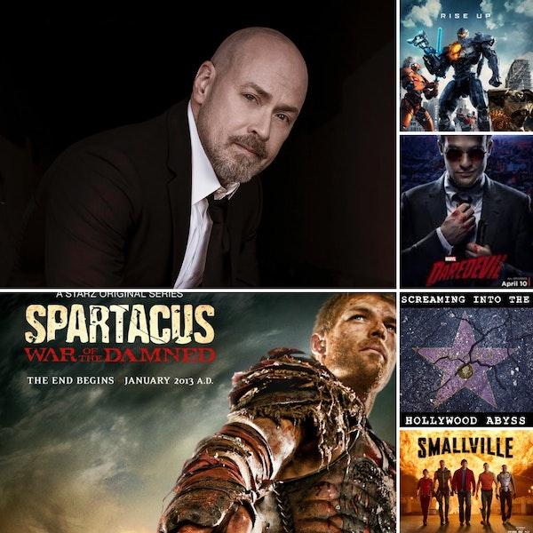 Take 30 - Screenwriter and Producer Steven DeKnight, Buffy, Smallville, Spartacus, Daredevil