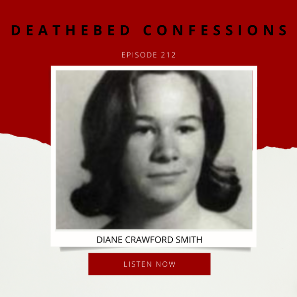Episode 212: Deathbed Confessions: Diane Crawford Smith
