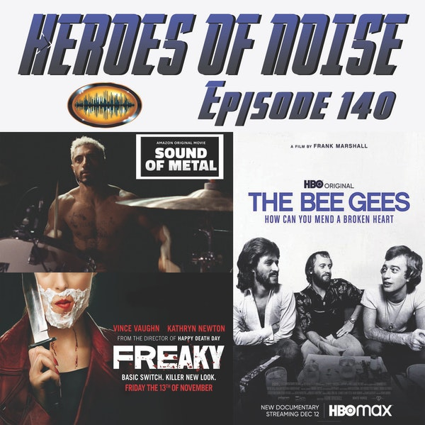 Episode 140 - Sound Of Metal, The Bee Gees: How Can You Mend A Broken Heart, and Freaky Image