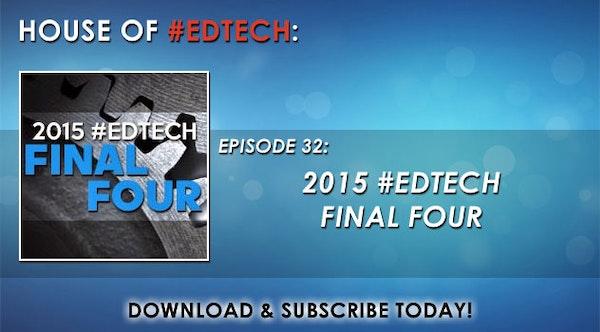 2015 #EdTech Final Four - HoET032 Image