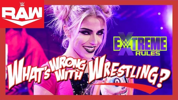 EXTREME RULES PREVIEW - WWE Raw 9/20/21 & SmackDown 9/17/21 Recap