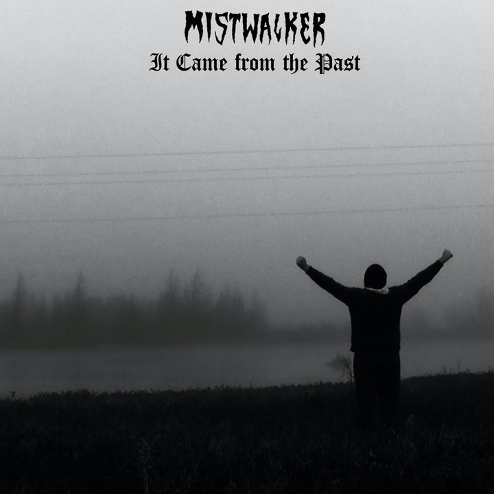 Mistwalker -  It Came From The Past