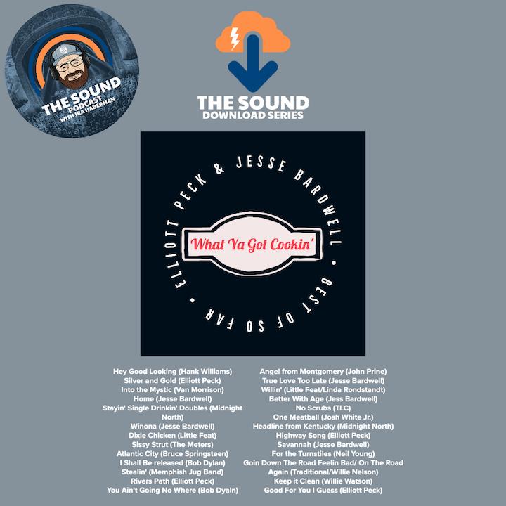 The Sound Podcast - Download Series - Elliott Peck & Jesse Bardwell - What Ya Got Cookin' (Best of So Far)