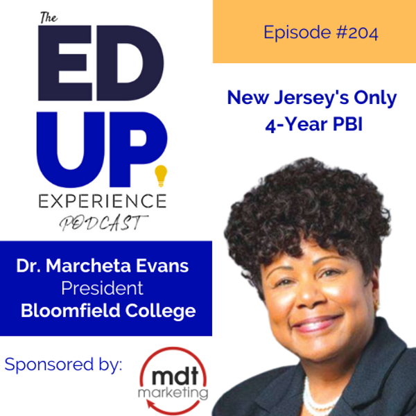 204: New Jersey's Only 4-Year PBI - with Dr. Marcheta P. Evans, President, Bloomfield College Image
