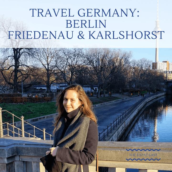 Travel Germany: Berlin, Friedenau & Karlshorst