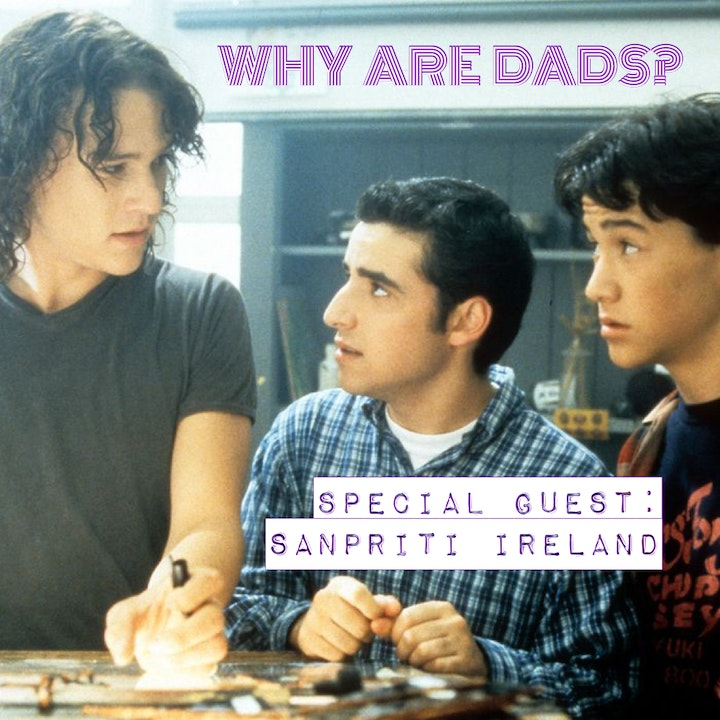 10 Things I Hate About You with Sanpriti Ireland