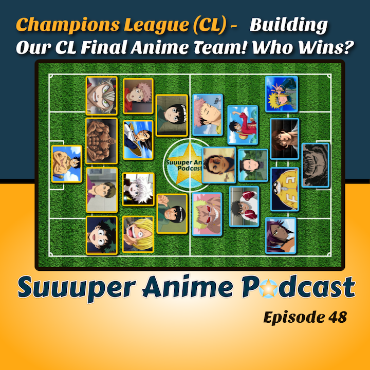 Champions League (CL) – Which Anime Characters Would You Have in Your CL Team? | Ep. 48