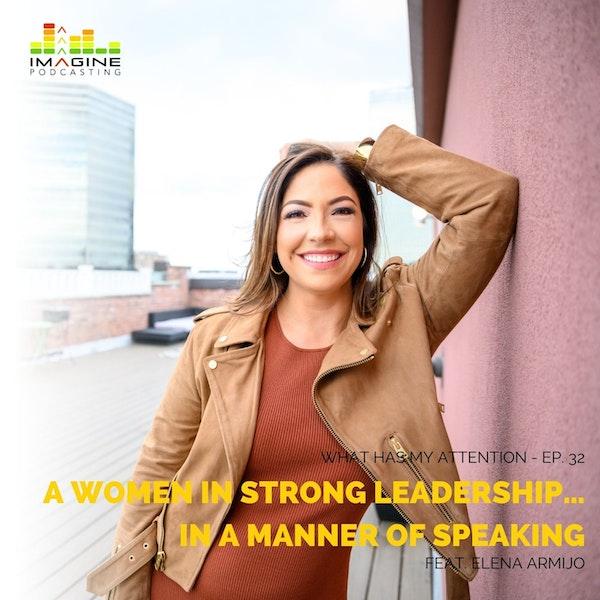 WISL 32 Elena Armijo: a Women in Strong Leadership… In a Manner of Speaking