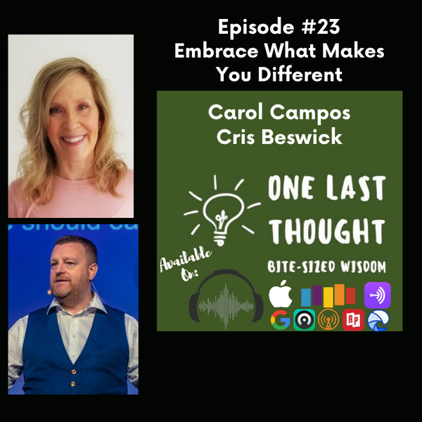 Embrace What Makes You Different - Carol Campos, Cris Beswick - Episode 23