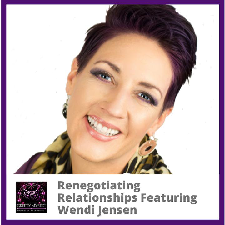 Renegotiating Relationships Featuring Wendi Jensen