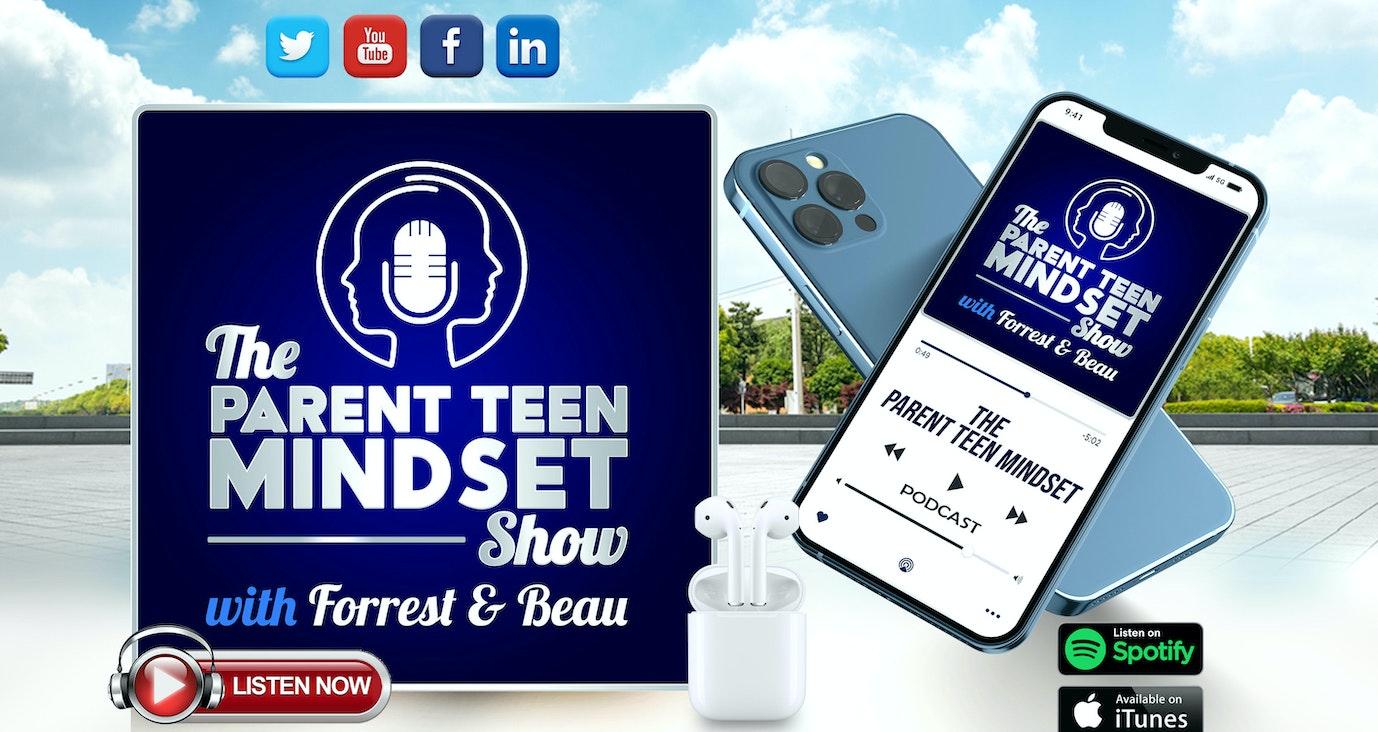 The Parent Teen Mindset Show