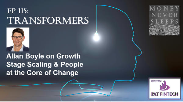 115: Transformers | Allan Boyle on Growth Stage Scaling, People and Change Image