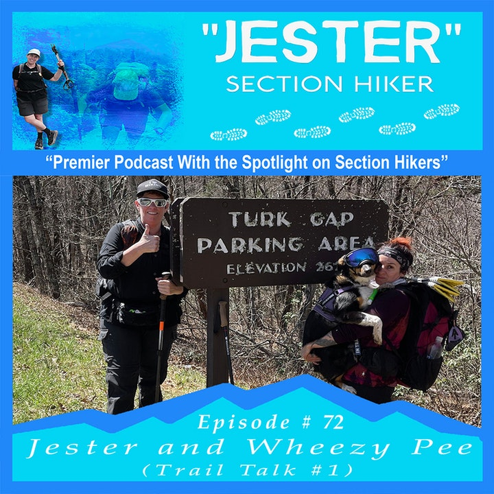 Episode #72 - Jester and Wheezy Pee (Trail Talk #1)