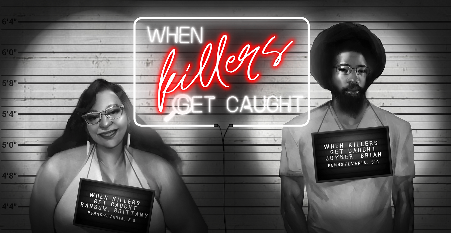 Home of When Killers Get Caught Podcast