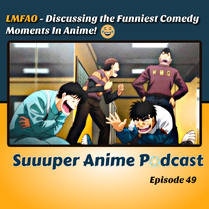 LMFAO – Discussing The Funniest Comedy Moments In Anime! | Ep.49
