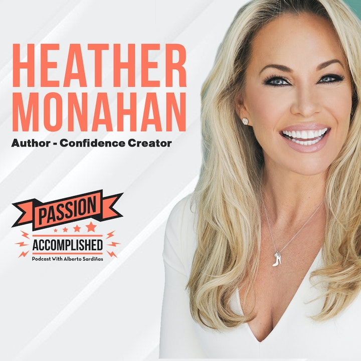 Finding confidence to become an entrepreneur with Heather Monahan