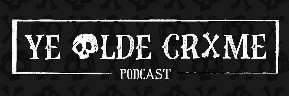 Podcast Promo: Ye Olde Crime Podcast