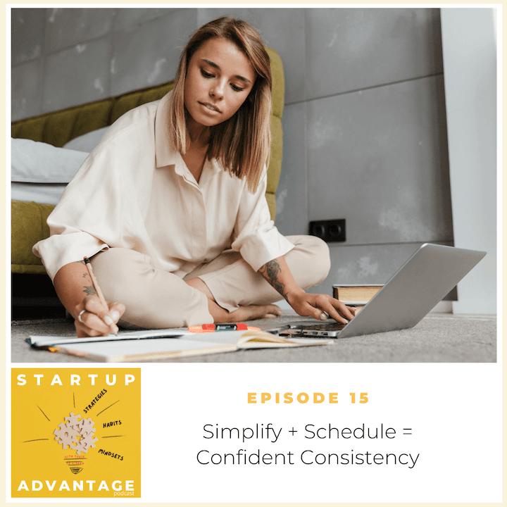 Simplify + Schedule = Confident Consistency