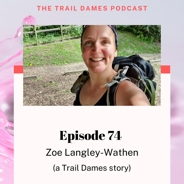 Episode #74 - Zoe Langley-Wathen (a Trail Dames story)