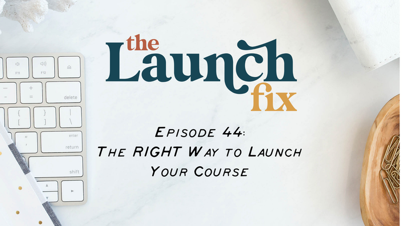 The RIGHT Way to Launch Your Course