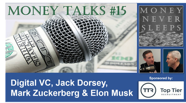 088: Money Talks #15: Digital VC, Jack Dorsey, Mark Zuckerberg and Elon Musk Image