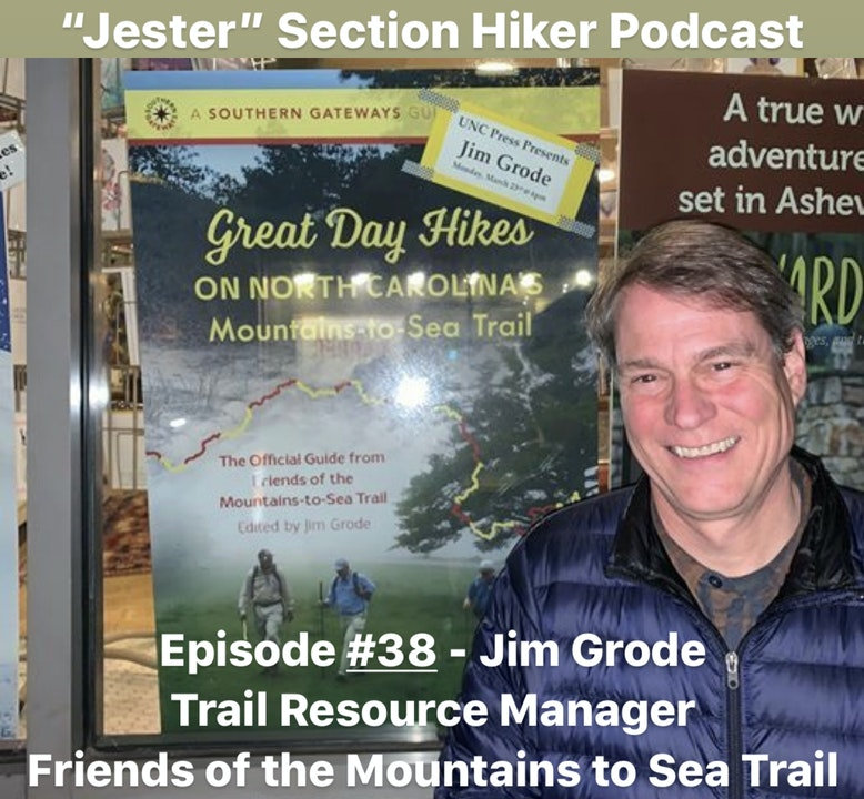 Episode #38 - Jim Grode (Trail Resource Manager, Friends of the Mountains to Sea Trail)