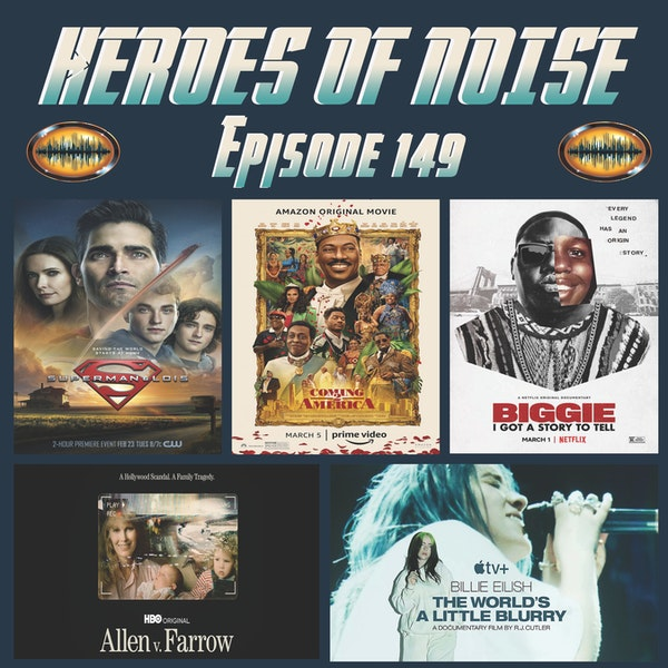 Episode 149 - Superman and Lois, Billie Eilish: The World's A Little Blurry, Biggie: I Got A Story To Tell, Allen v. Farrow, and Coming 2 America Image