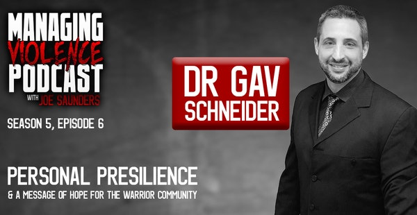 S5. Ep. 6: Personal Presilience and a message of hope for the warrior community with Dr Gav Schneider Image