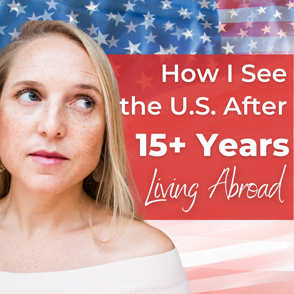How I See the U.S. After 15 Years Abroad (EXTENDED UNCUT VERSION)