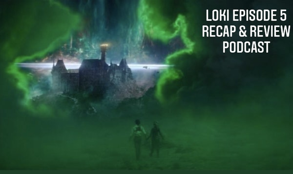 E126 Loki Episode 5 Recap & Review Image