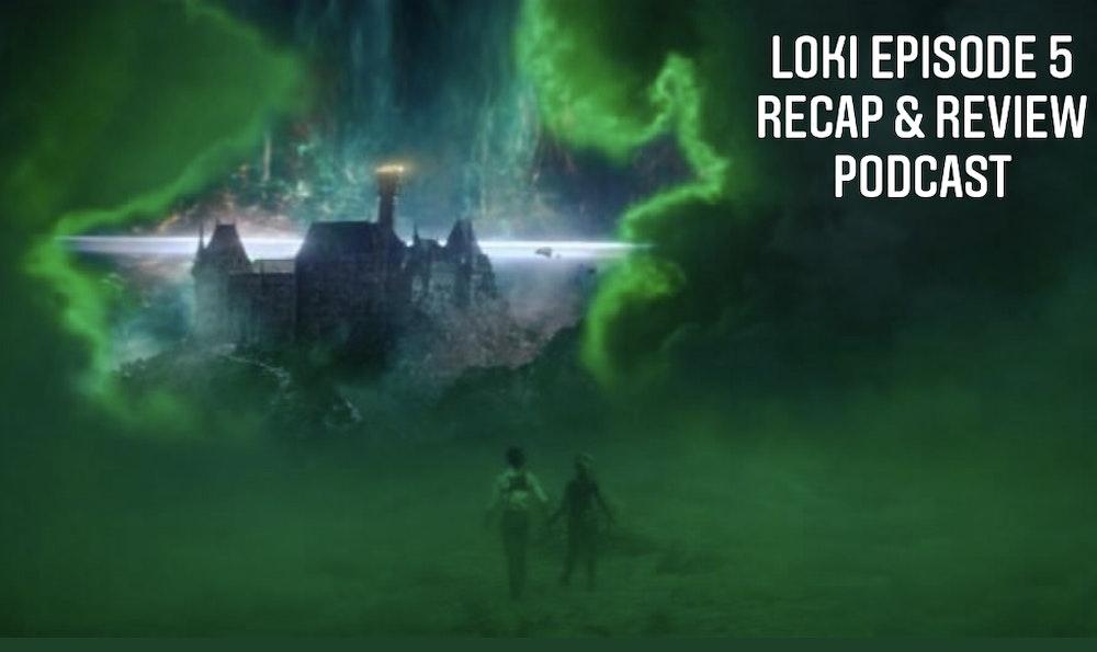 E126 Loki Episode 5 Recap & Review