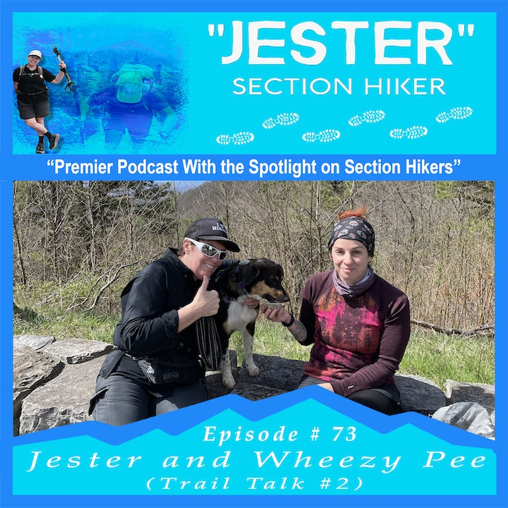 Episode #73 - Jester and Wheezy Pee (Trail Talk #2)