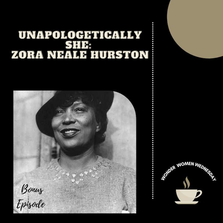 Unapologetically SHE: Zora Neale Hurston