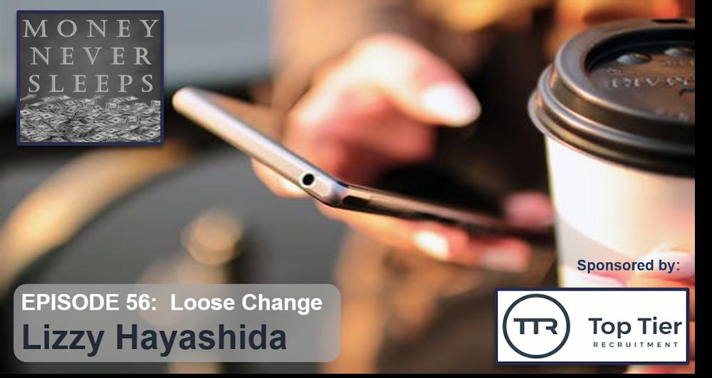 056: Loose Change - Lizzy Hayashida and Change Donations