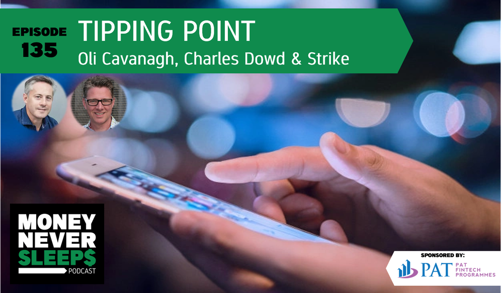 135: Tipping Point | Oli Cavanagh, Charles Dowd and Strike
