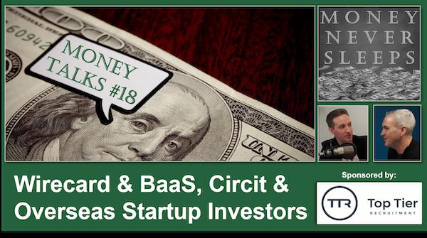 092: Money Talks #18:  Wirecard & BaaS | Circit as a Panacea | Diffuse | Overseas Startup Investors Image