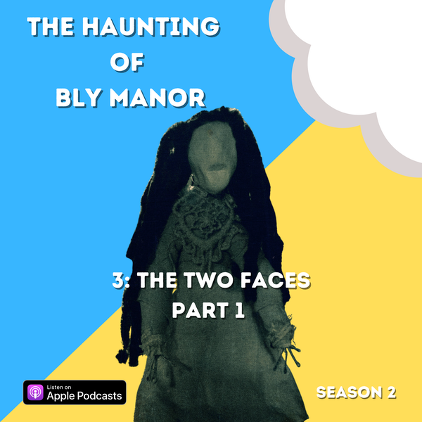 The Haunting of Bly Manor 3: The Two Faces Part 1