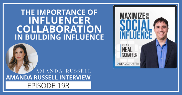 193: The Importance of Influencer Collaboration in Building Influence [Amanda Russell Interview] Image