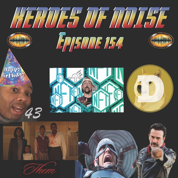 Episode 154 - Happy Birthday, Steve, Dogecoin To The Moon, Them, Here's Negan, Creepshow Season2, and More. Image
