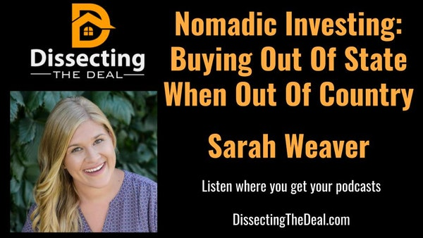 Nomadic Investing:  Buying Out of State When Out of Country with Sarah Weaver