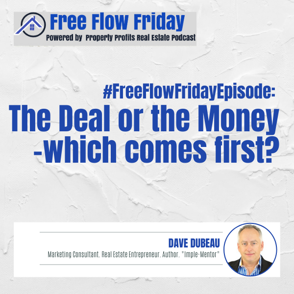 #FreeFlowFriday: The Deal or the Money - which comes first? with Dave Dubeau Image