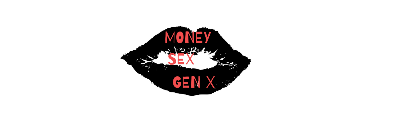 Money Sex Gen X-Podcast