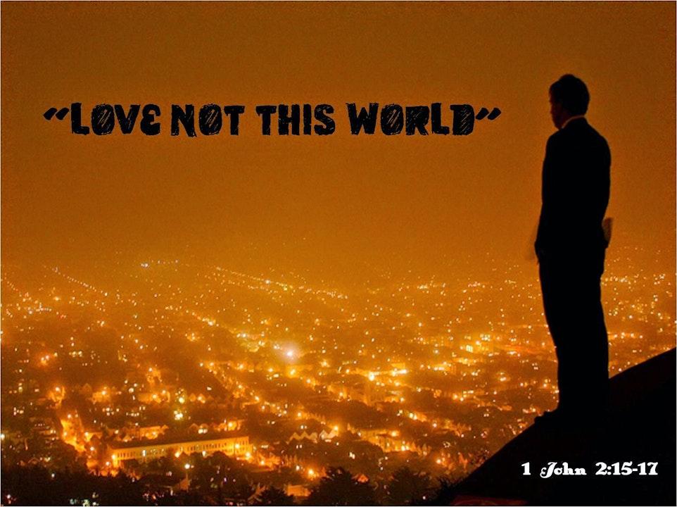 Loving The World, Loving God