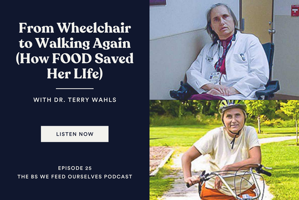 25. From Wheelchair to Walking Again (How FOOD Saved Her LIfe) PART 1