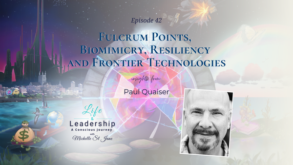 Fulcrum Points, Biomimicry, Resiliency and Frontier Technologies | Paul Quaiser Image
