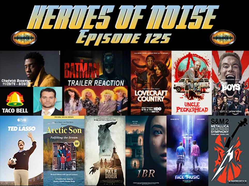 Episode 125 - Lovecraft Country, Uncle Peckerhead, The Boys S2, Ted Lasso, Arctic Son: Fulfilling The Dream, The Pale Door, 1BR, Bill and Ted Face The Music, & Metallica S&M 2