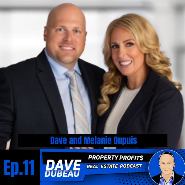 Dave and Melanie Dupuis: Secrets to Buying 12 Properties in 12 Months Image