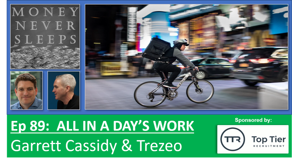 089: All In a Day's Work: Garrett Cassidy & Trezeo